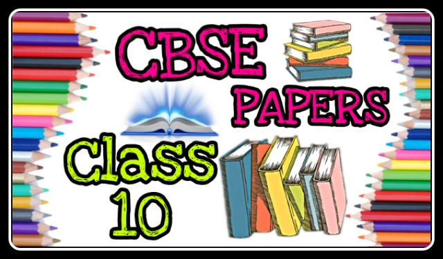 CBSE PAPERS CLASS 10
